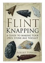 Flint Knapping Paperback